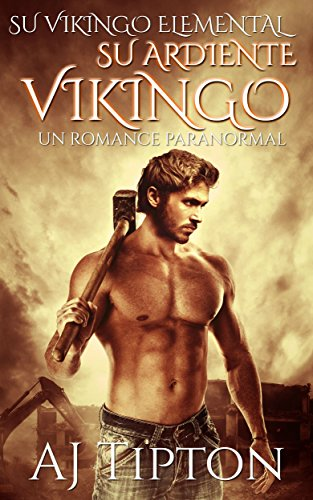 Su Ardiente Vikingo: Un Romance Paranormal (Su Vikingo Elemental nº 1)