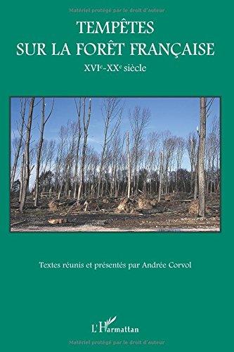 Tempêtes sur la forêt française : XVIe-XXe siècle