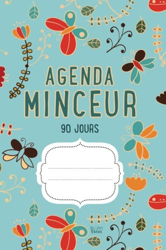 AGENDA MINCEUR 90 Jours: Journal alimentaire et d'activité sportive (Bleu)