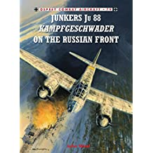 Junkers Ju 88 Kampfgeschwader on the Russian Front (Combat Aircraft, Band 79)