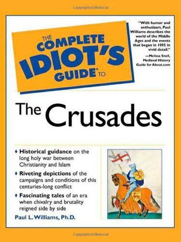 The Complete Idiot's Guide (R) to the Crusades (Complete Idiot's Guide to) por Paul L. Williams