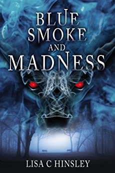 Blue Smoke and Madness (English Edition) von [Hinsley, Lisa C]