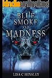 Blue Smoke and Madness