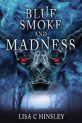 Blue Smoke and Madness (English Edition)