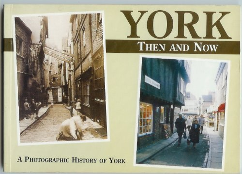 York: Then and Now by R. Godfrey (1995-12-31)
