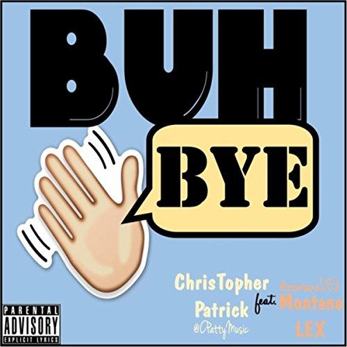 Buh-Bye (I Like It) [feat. Montana Lex] [Explicit]