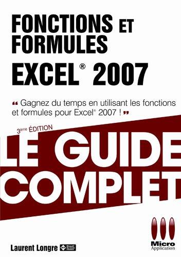 GUIDE COMPLET FONCTIONS FORMULES EXCEL 2007