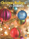 Christmas Medleys for Students, Bk 3: 6 Graded Arrangements for Intermediate Pianists