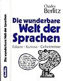 Charles Berlitz: Die wunderbare Welt der Sprachen - Fakten, Kuriosa, Geheimnisse - Charles Berlitz