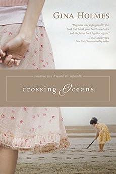 Crossing Oceans (English Edition) von [Holmes, Gina]