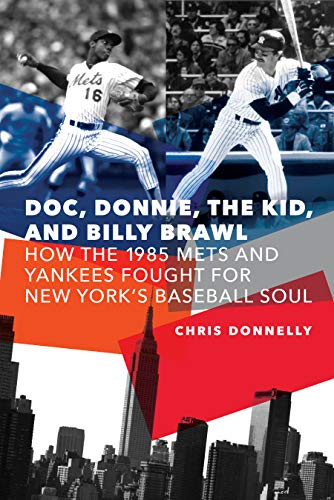 Doc, Donnie, the Kid, and Billy Brawl: How the 1985 Mets and Yankees Fought for New York's Baseball Soul (English Edition) - Baylor University Baseball