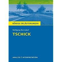 Tschick: Textanalyse und Interpretation mit ausführlicher Inhaltsangabe und Abituraufgaben mit Lösungen (Königs Erläuterungen)