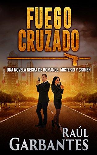 Fuego cruzado: Una novela negra de romance, misterio y crimen ...