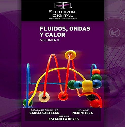 Fluidos; ondas y calor. Volumen 3 por José Luis Escamilla Reyes