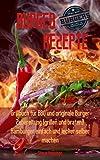 Burger Rezepte: Grillbuch für BBQ und originale Burger Zubereitung (grillen und braten)!...