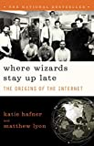 Where Wizards Stay Up Late: The Origins Of The Internet (English Edition)