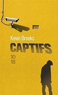 Captifs par Kevin Brooks