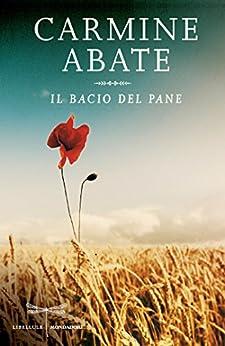Il bacio del pane (Italian Edition) von [Abate, Carmine]
