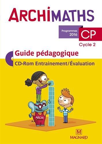 Archimaths CP (Cycle 2) : Guide pédagogique (1Cédérom)