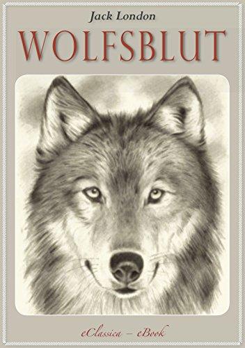 Jack London: Wolfsblut (Abenteuer-Roman)