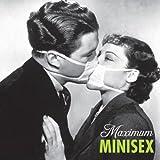 Maximum Minisex