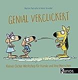 Genial verclickert: Clicker-Workshop für Hunde und ihre Menschen