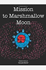 Mission to Marshmallow Moon Paperback