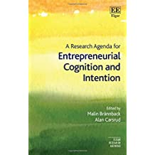 A Research Agenda for Entrepreneurial Cognition and Intention (Elgar Research Agendas)