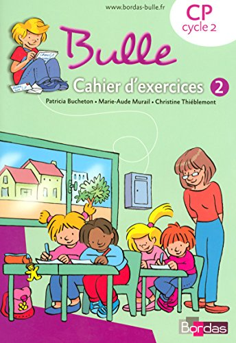 Bulle CP • Cahier d'exercices n°2 par Patricia Bucheton