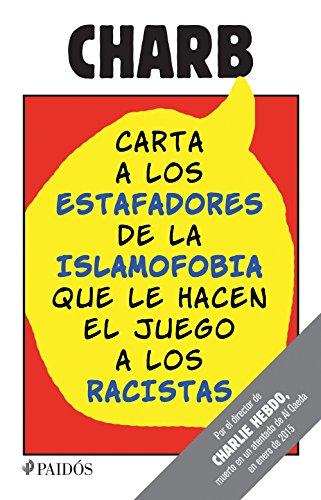 Descargar Libro Carta a los estafadores de la islamofobia que le hacen el juego a los racistas de Charb