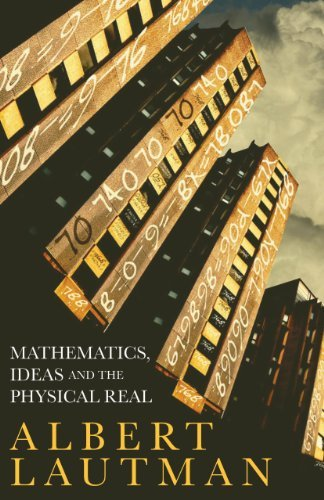 Mathematics, Ideas and the Physical Real by Albert Lautman (2011-06-09)