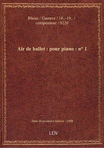 Air de ballet : pour piano : n 1 / G. Blaise ; [couv. orne par E. Rocher]
