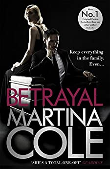 Betrayal: A gripping suspense thriller testing family loyalty by [Cole, Martina]