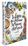 Le livre de cuisine qui fait aimer les fruits et les légumes à toute la famille par Gleeson