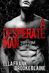 A Desperate Man: Volume 3 (English Edition)