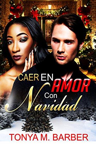 Caer En Amor Con Navidad por Tonya M Barber