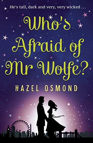 Who's Afraid Of Mr Wolfe?: The Perfect Romantic Comedy For Summer 2018 por Hazel Osmond