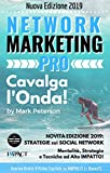 Network Marketing Pro 2019, Cavalca l'Onda!: Mentalità,...