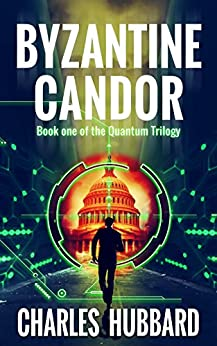 Spy Thriller: Byzantine Candor (Quantum Trilogy Book 1) (English Edition) di [Hubbard, Charles]