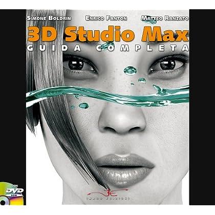 3D Studio Max. Guida Completa. Con Dvd