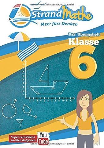 StrandMathe Übungsheft und Lernheft Klasse 6: Matheaufgaben der Schule üben, vertiefen, wiederholen – Lernvideos – Lösungswege - Rechenschritte: ... Dreisatz, Kreise (StrandMathe