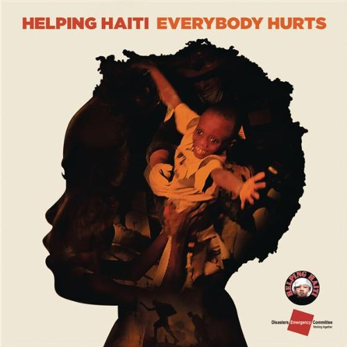 Helping Haiti  - Everybody Hurts