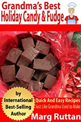 Grandma's Best Holiday Candy & Fudge (Grandma's Best Recipes Book 9) (English Edition)