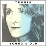 Songtexte von Tennis - Young & Old