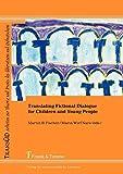 Translating Fictional Dialogue for Children and Young People (TRANSÜD. Arbeiten zur Theorie und Praxis des Übersetzens und Dolmetschens)