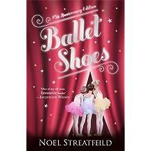 Ballet Shoes by Noel Streatfeild (7-Apr-2011) Paperback