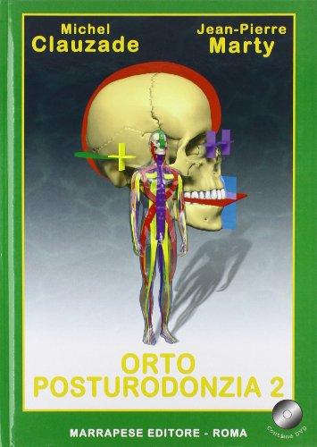 Ortoposturodonzia. Con DVD