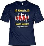 T - Shirt Ich hätte sie alle haben können Lustiges