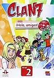 Clan 7. Nivel 2. Libro del alumno. Con Hola, amigos. Per la Scuola elementare