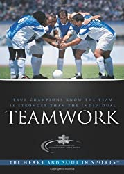 Teamwork: True Champions Know the Team is Stronger Than the Individual by Fellowship of Christian Athletes (2009-03-02)
